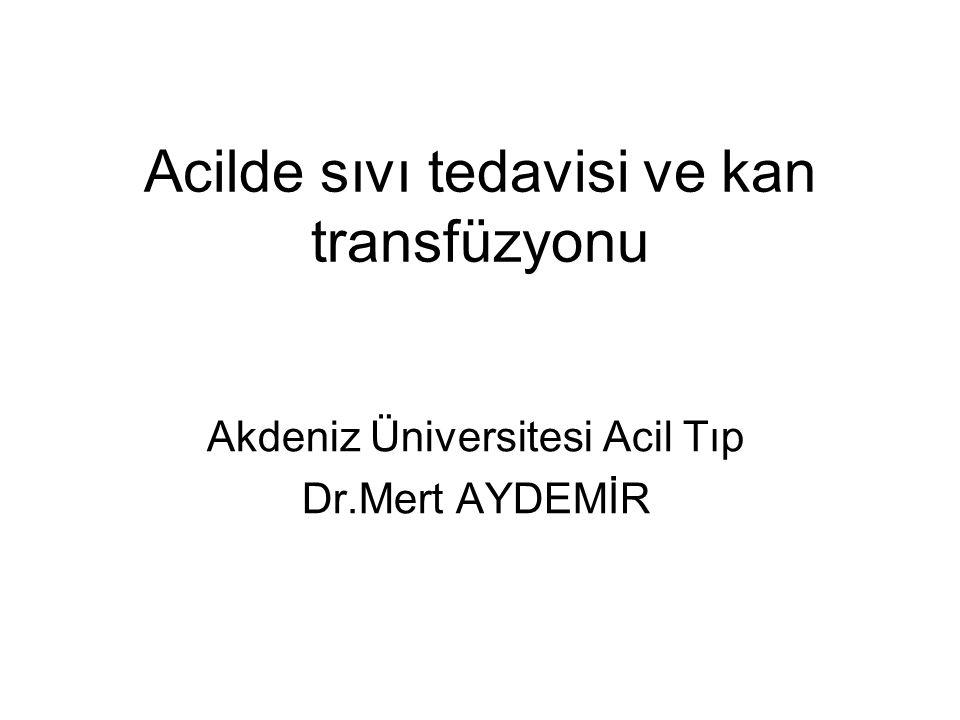 Acilde sıvı tedavisi ve kan transfüzyonu