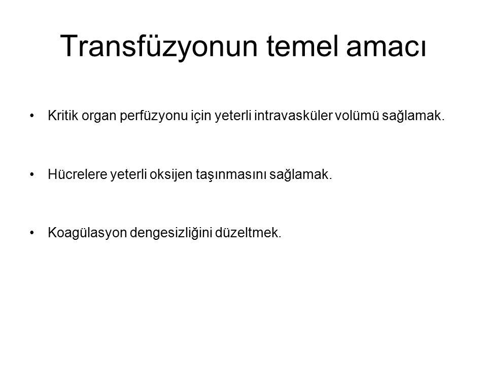 Transfüzyonun temel amacı