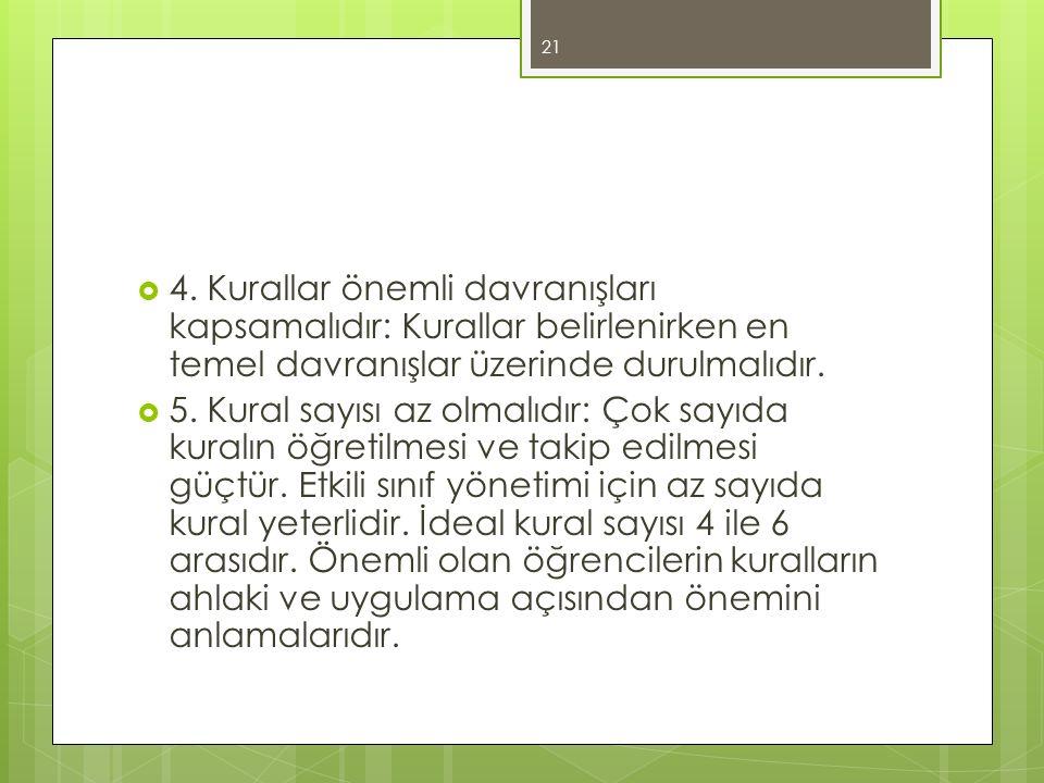 4. Kurallar önemli davranışları kapsamalıdır: Kurallar belirlenirken en temel davranışlar üzerinde durulmalıdır.
