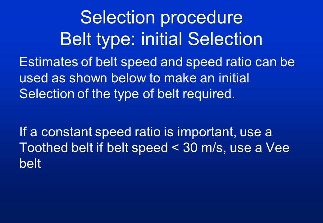 Selection procedure Belt type: initial Selection