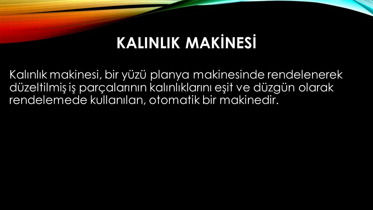 KALINLIK MAKİNESİ
