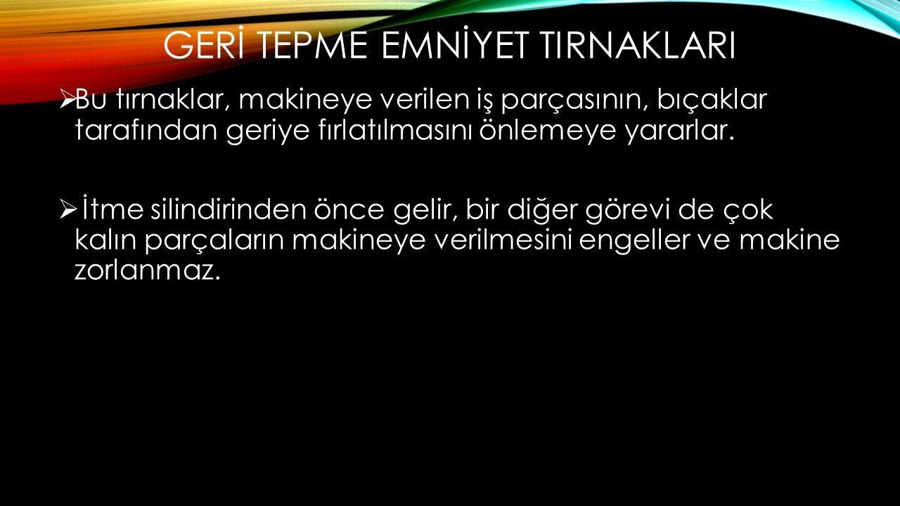 GERİ TEPME EMNİYET TIRNAKLARI