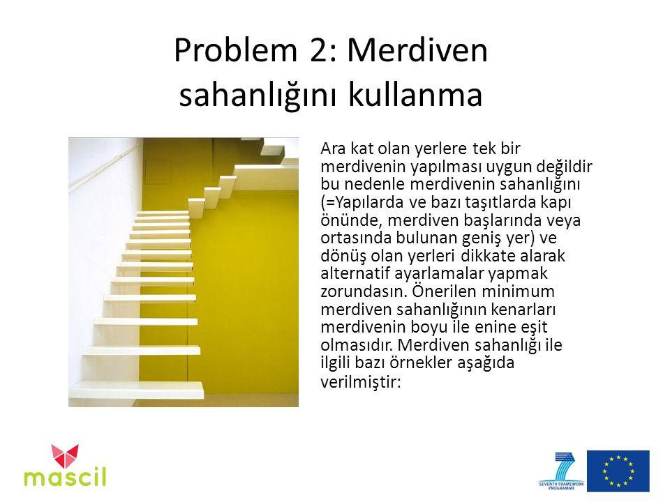 Problem 2: Merdiven sahanlığını kullanma