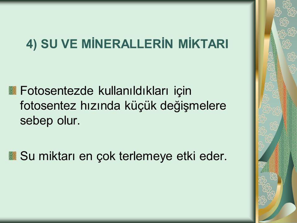 4) SU VE MİNERALLERİN MİKTARI