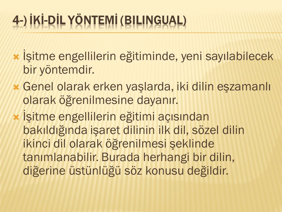 4-) İKİ-DİL YÖNTEMİ (BILINGUAL)