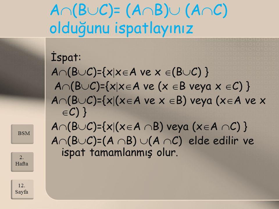 A(BC)= (AB) (AC) olduğunu ispatlayınız