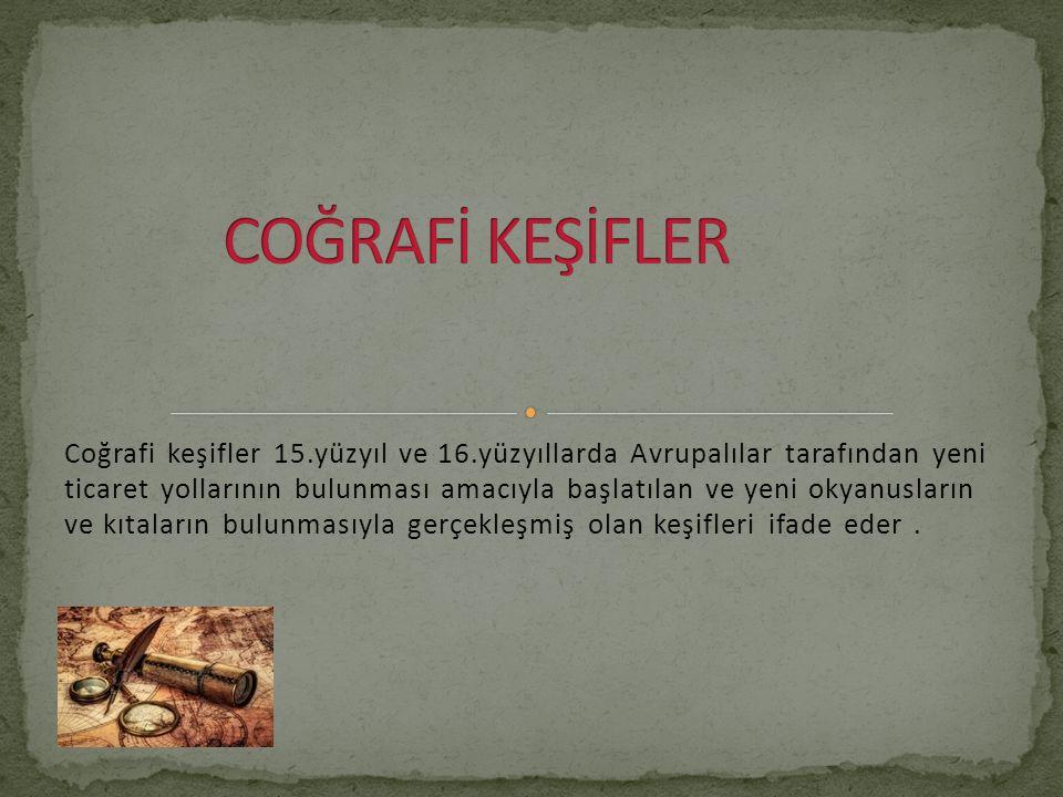 COĞRAFİ KEŞİFLER
