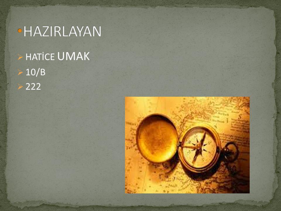 HAZIRLAYAN HATİCE UMAK 10/B 222