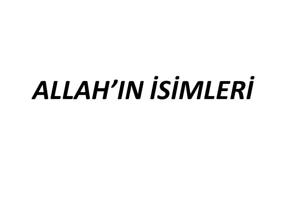 ALLAH'IN İSİMLERİ