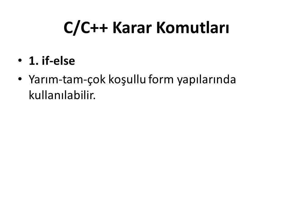 C/C++ Karar Komutları 1. if-else