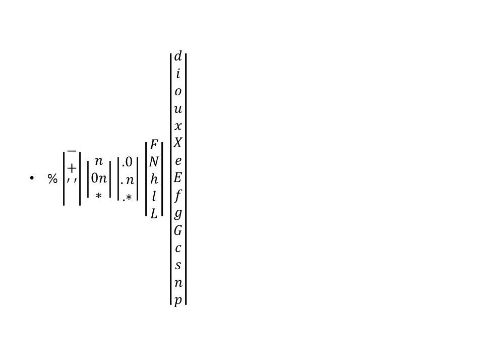 % − + ′ ′ # 𝑛 0𝑛 ∗ .0 .𝑛 .∗ 𝐹 𝑁 ℎ 𝑙 𝐿 𝑑 𝑖 𝑜 𝑢 𝑥 𝑋 𝑒 𝐸 𝑓 𝑔 𝐺 𝑐 𝑠 𝑛 𝑝