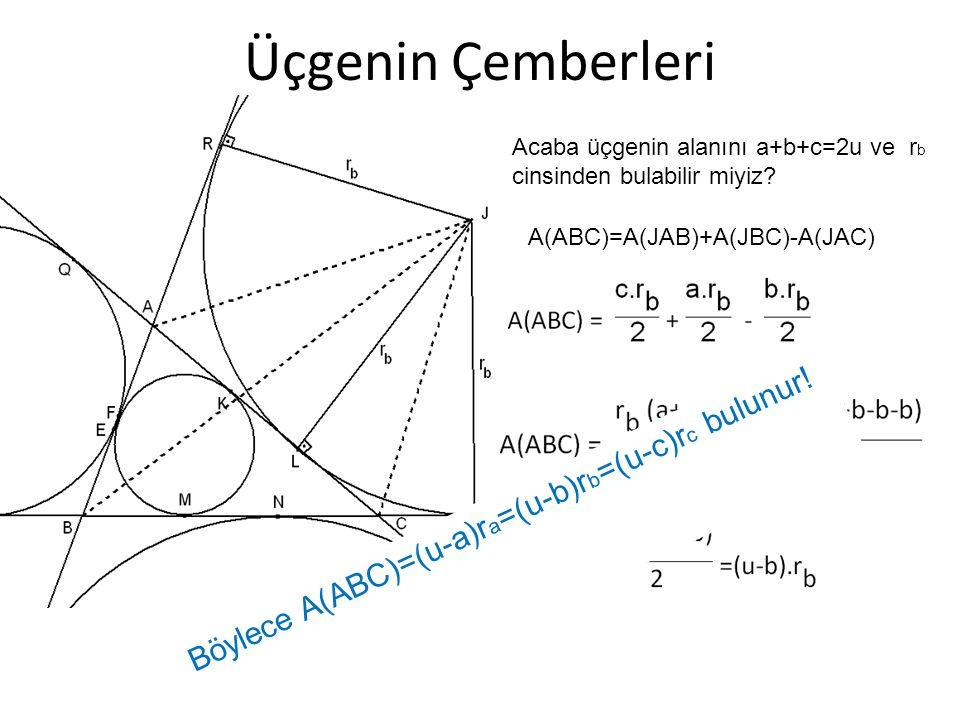 Üçgenin Çemberleri Böylece A(ABC)=(u-a)ra=(u-b)rb=(u-c)rc bulunur!