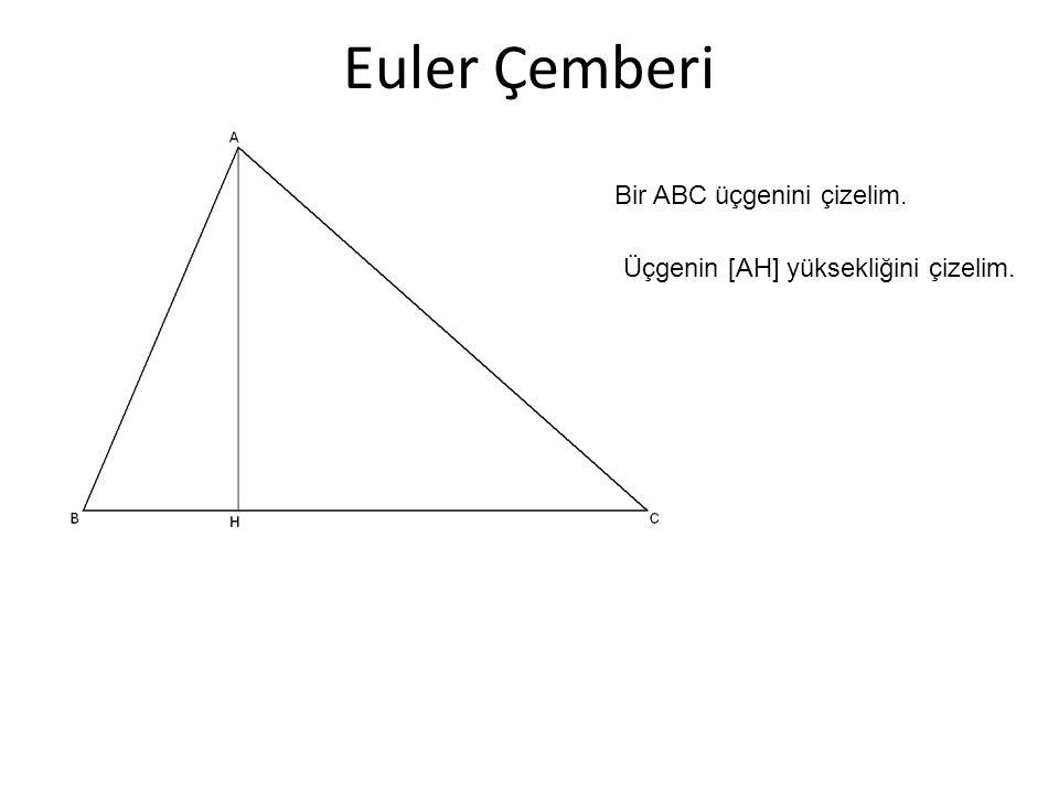 Euler Çemberi Bir ABC üçgenini çizelim.