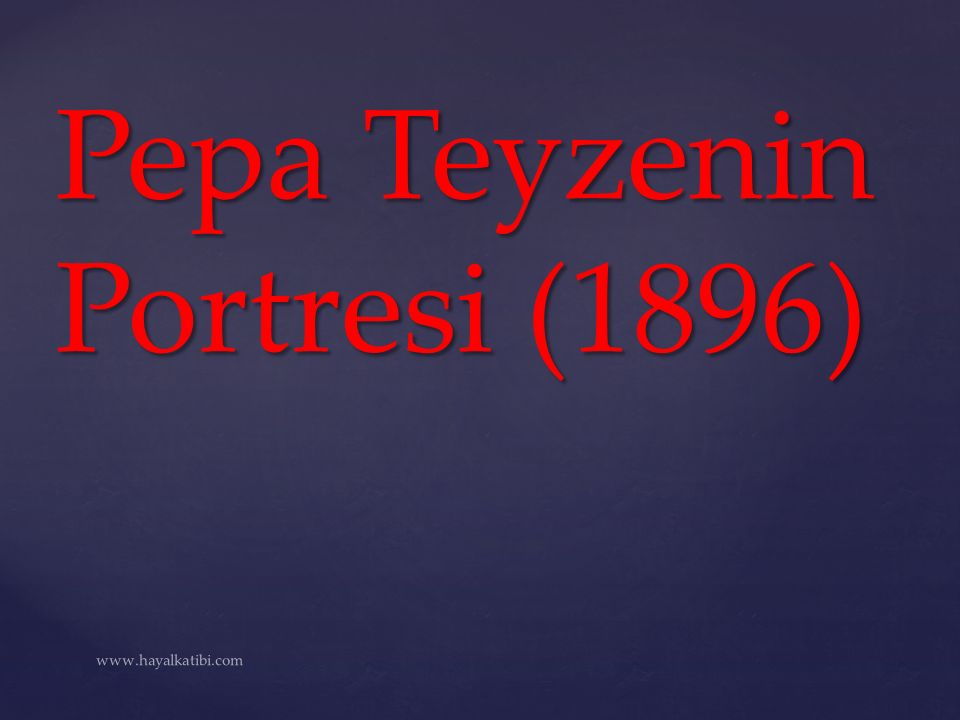 Pepa Teyzenin Portresi (1896)
