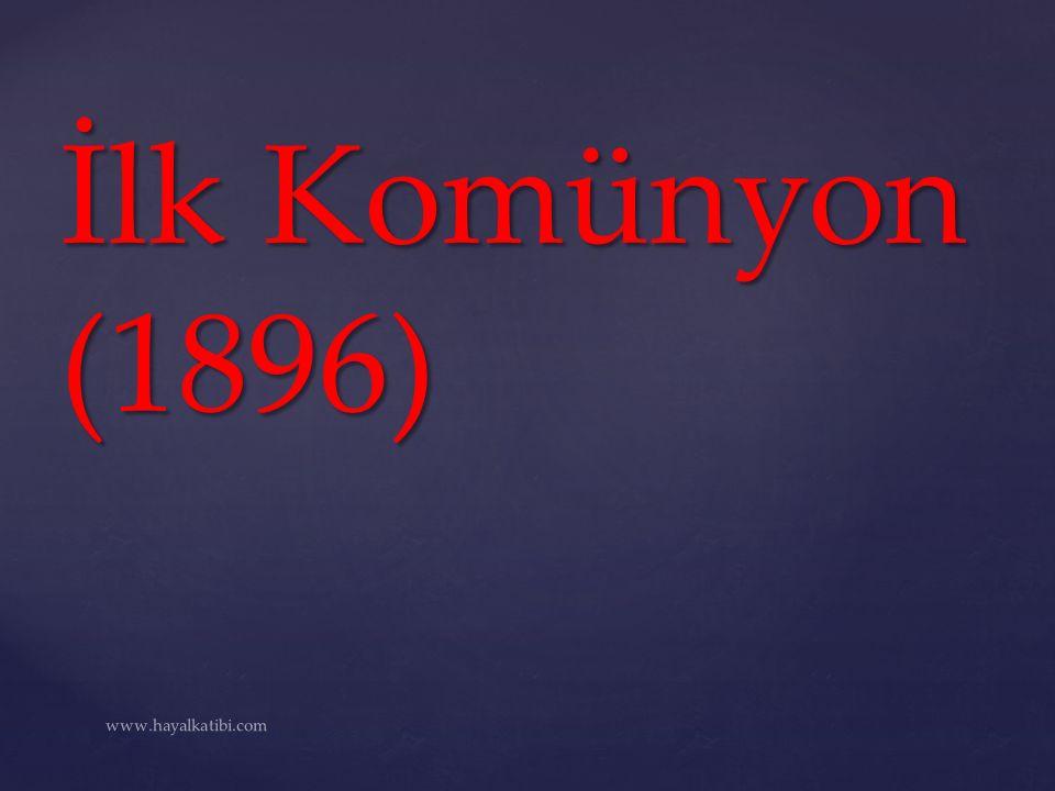 İlk Komünyon (1896) www.hayalkatibi.com