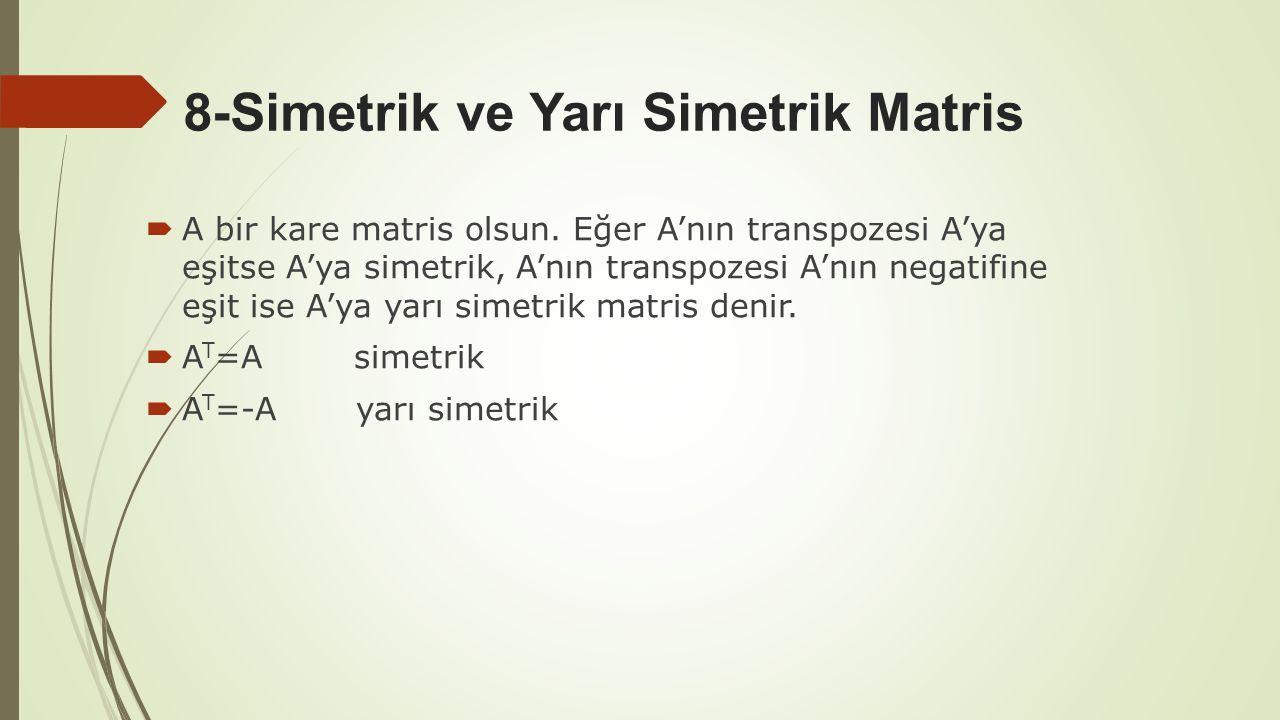 8-Simetrik ve Yarı Simetrik Matris