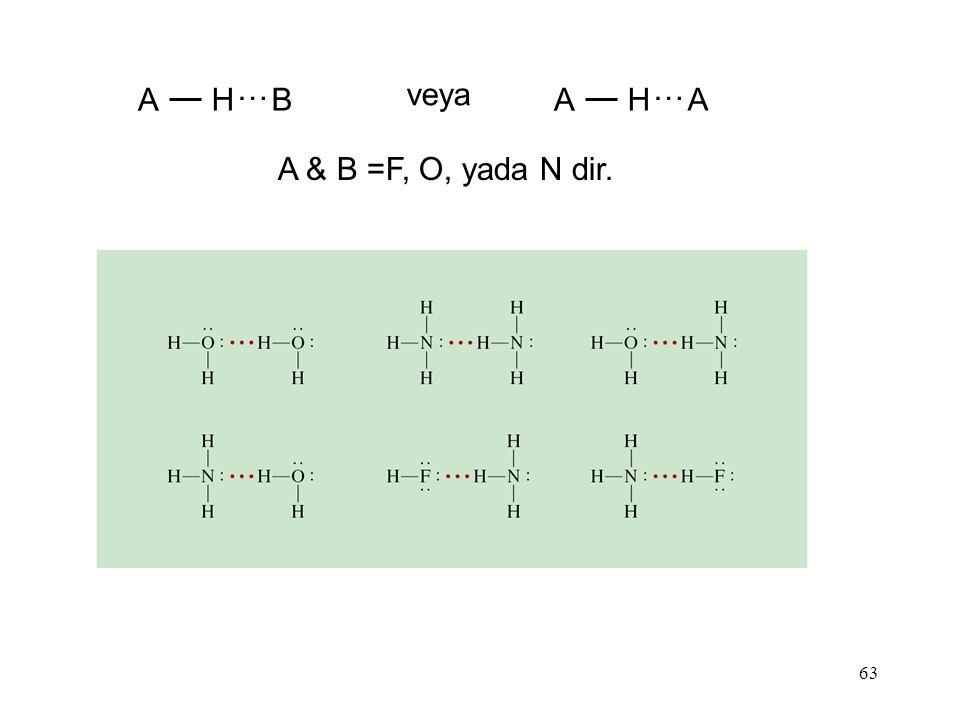A H … B veya A & B =F, O, yada N dir.