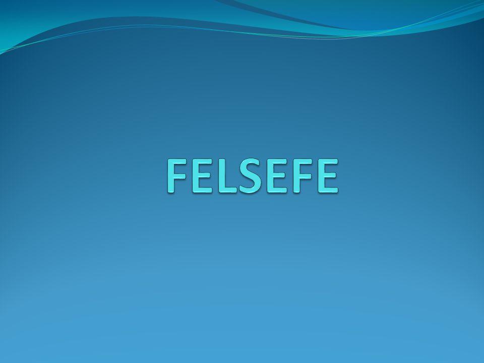 FELSEFE