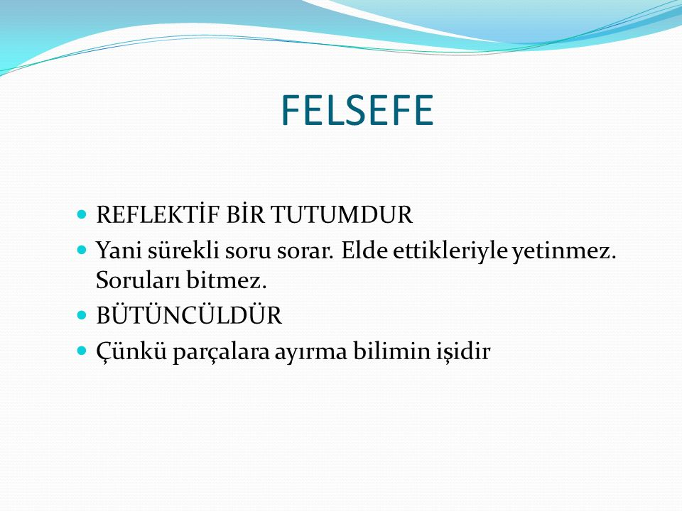 FELSEFE REFLEKTİF BİR TUTUMDUR