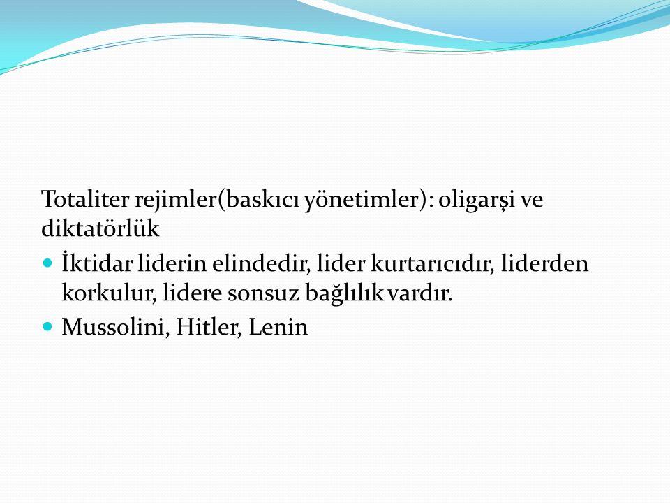 Totaliter rejimler(baskıcı yönetimler): oligarşi ve diktatörlük