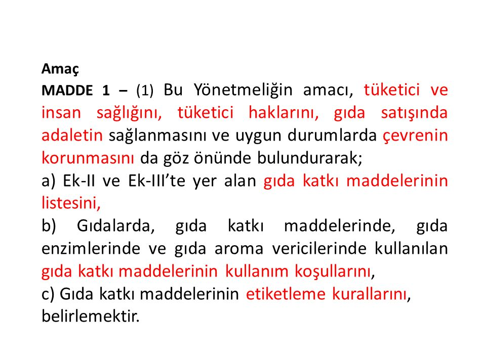 a) Ek-II ve Ek-III'te yer alan gıda katkı maddelerinin listesini,