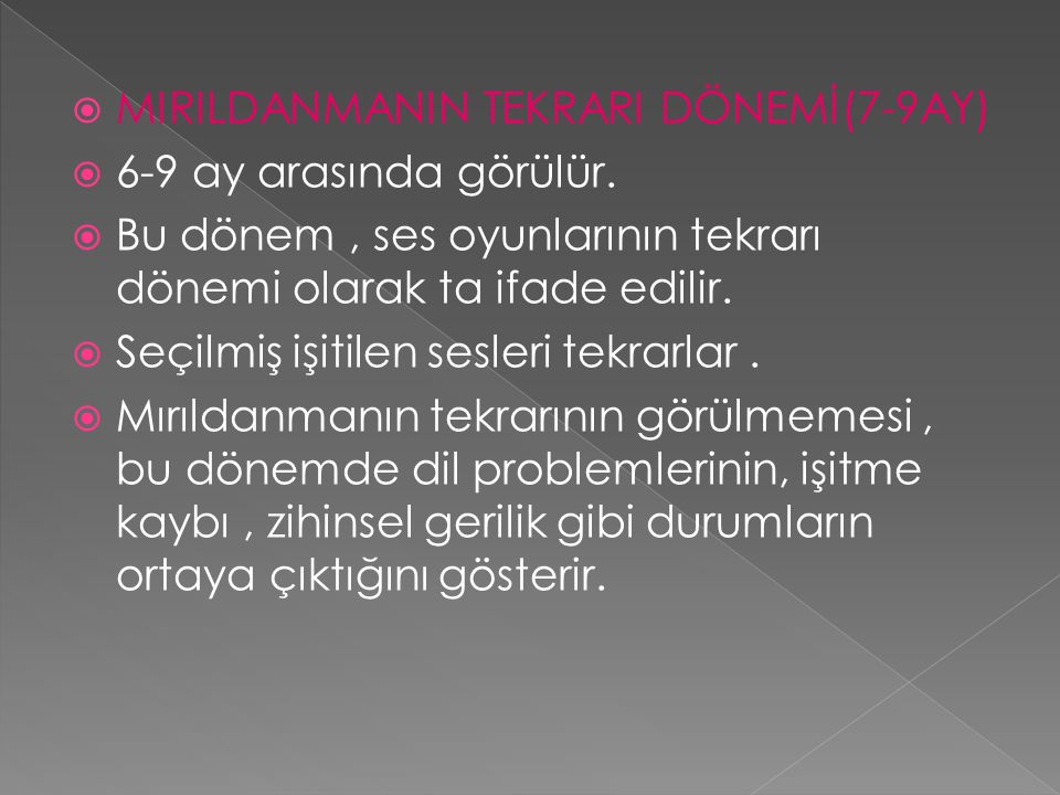 MIRILDANMANIN TEKRARI DÖNEMİ(7-9AY)