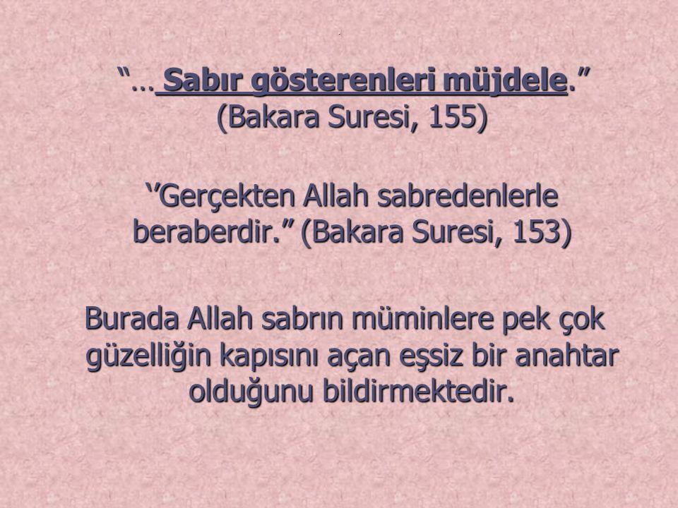 … Sabır gösterenleri müjdele. (Bakara Suresi, 155)