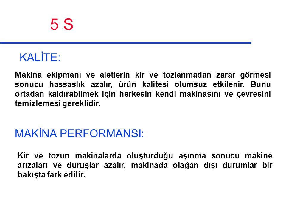 5 S KALİTE: MAKİNA PERFORMANSI: