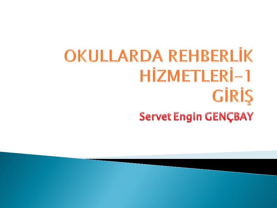 OKULLARDA REHBERLİK HİZMETLERİ-1 GİRİŞ
