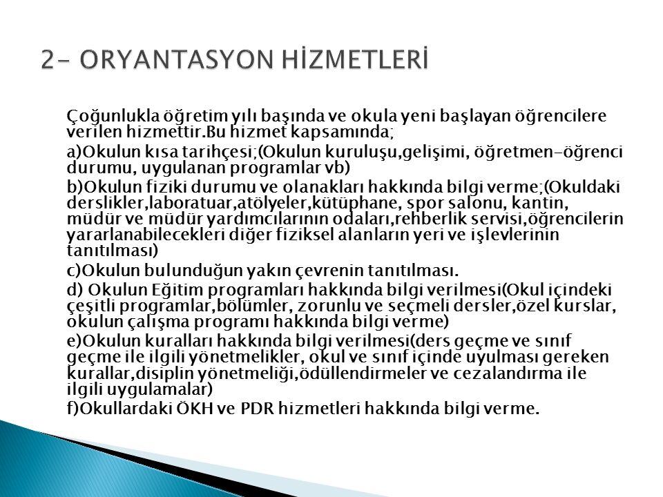 2- ORYANTASYON HİZMETLERİ