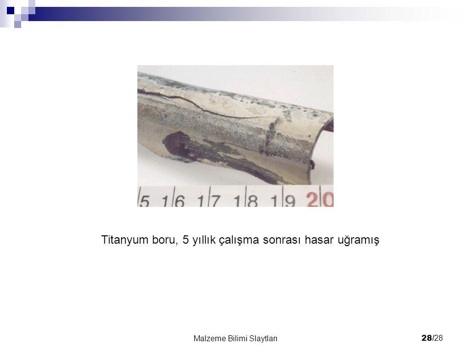 Titanyum boru, 5 yıllık çalışma sonrası hasar uğramış