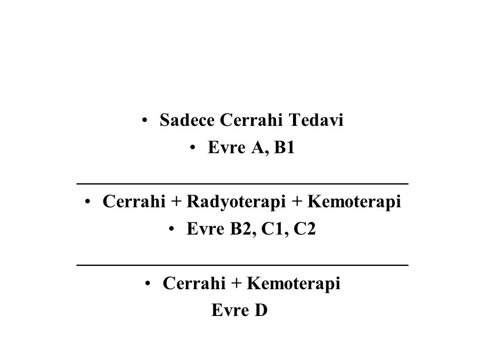 ___________________________________ Cerrahi + Radyoterapi + Kemoterapi