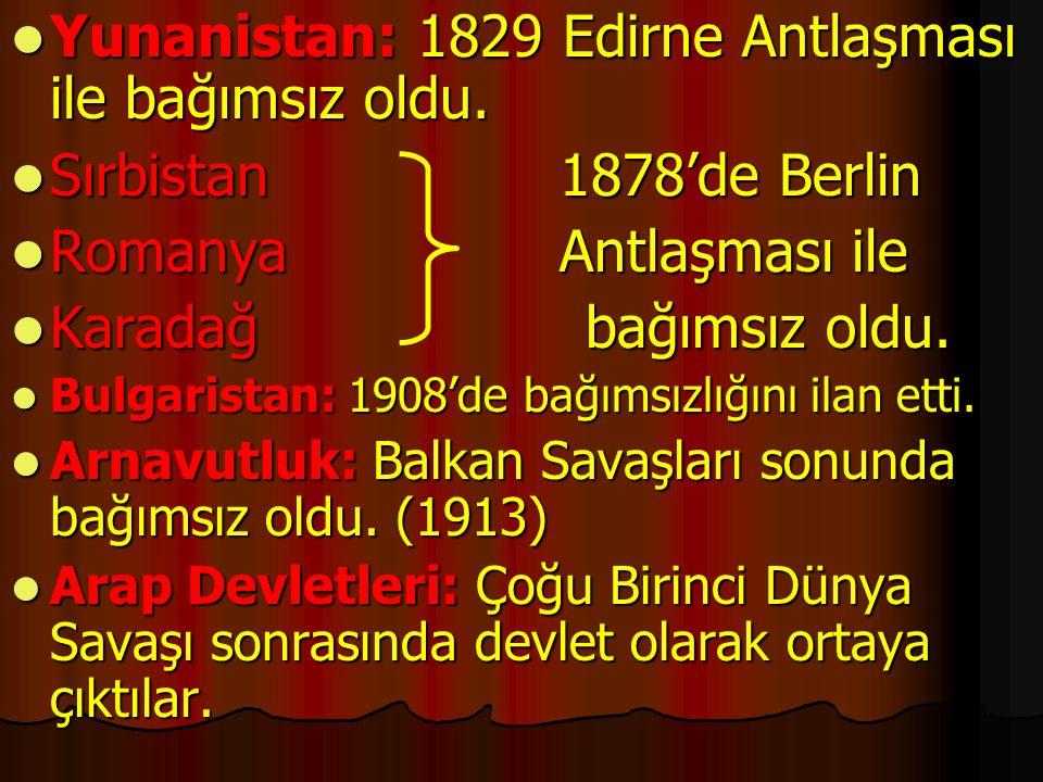 Yunanistan: 1829 Edirne Antlaşması ile bağımsız oldu.