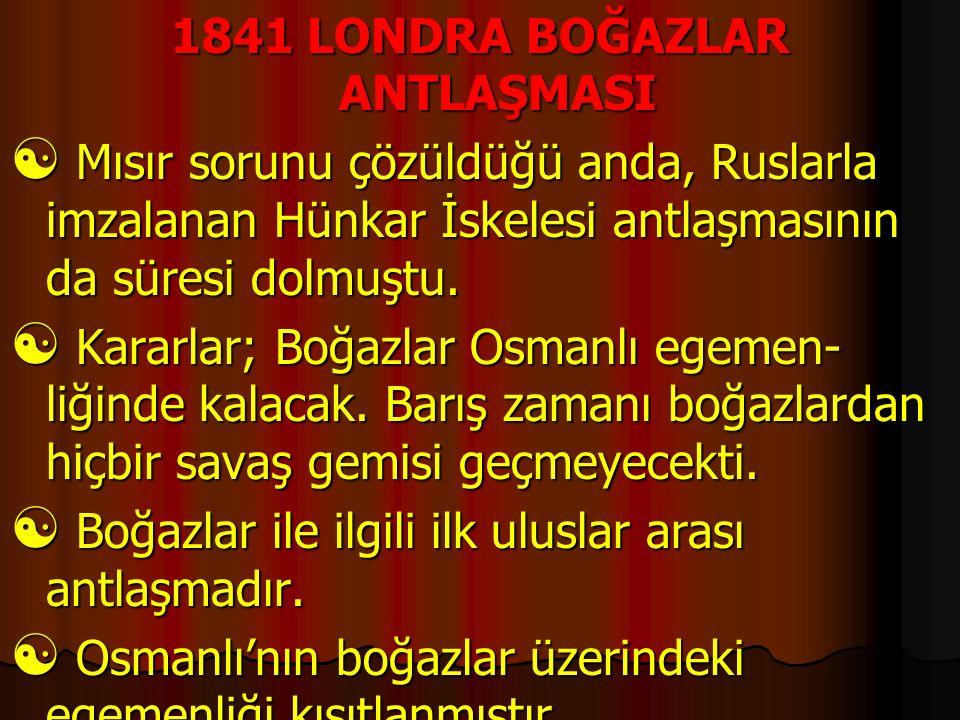1841 LONDRA BOĞAZLAR ANTLAŞMASI