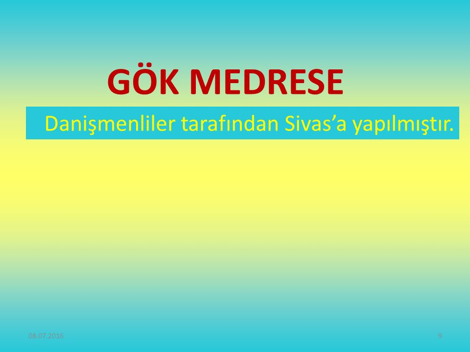GÖK MEDRESE Danişmenliler tarafından Sivas'a yapılmıştır. 28.04.2017