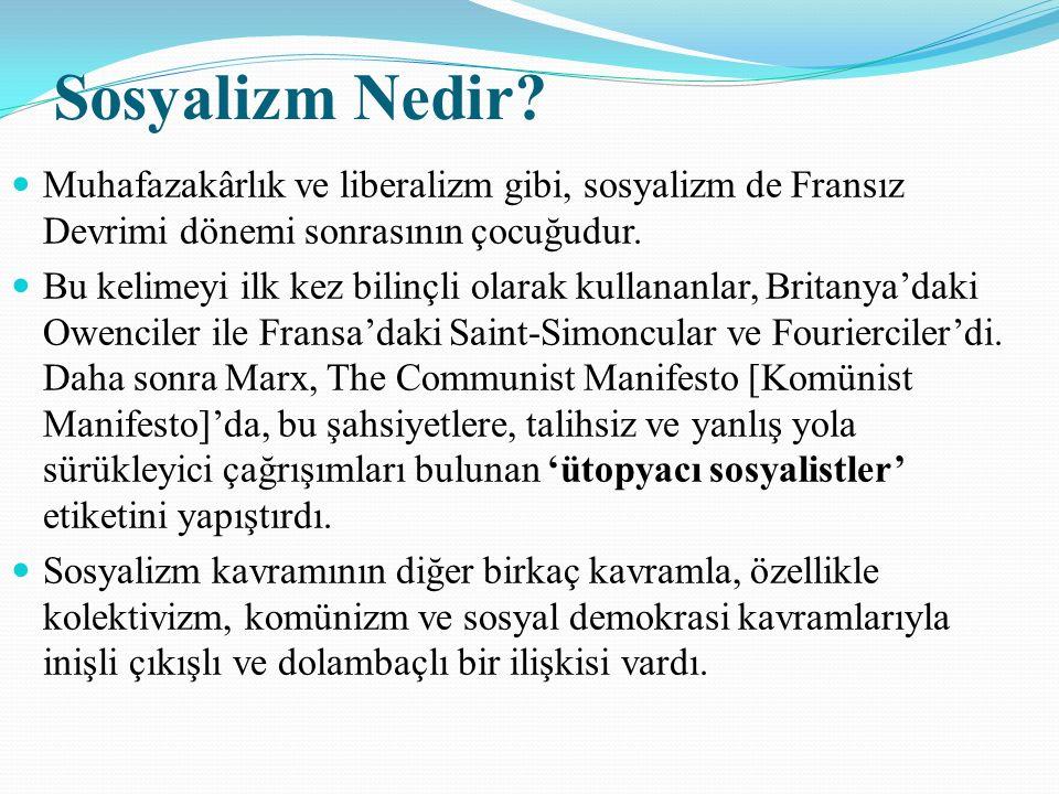 Sosyalizm Nedir Muhafazakârlık ve liberalizm gibi, sosyalizm de Fransız Devrimi dönemi sonrasının çocuğudur.