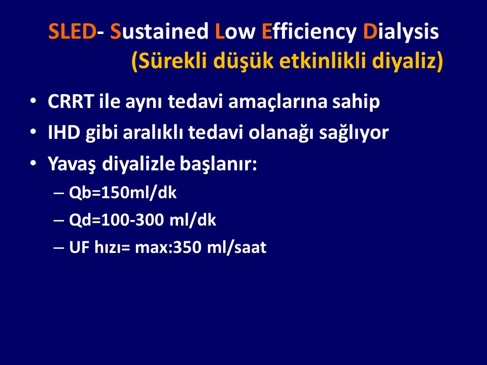 SLED- Sustained Low Efficiency Dialysis (Sürekli düşük etkinlikli diyaliz)