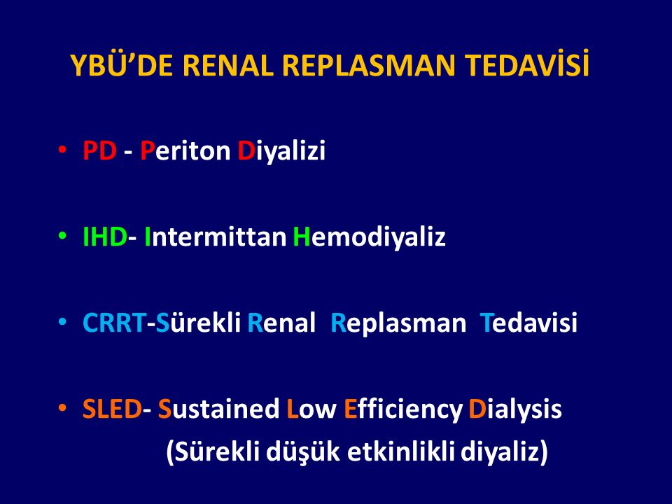 YBÜ'DE RENAL REPLASMAN TEDAVİSİ