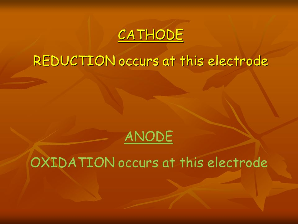 CATHODE REDUCTION occurs at this electrode