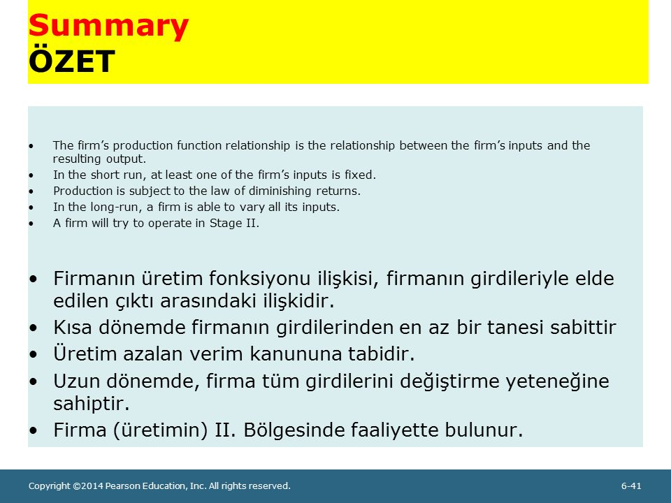 Summary ÖZET The firm's production function relationship is the relationship between the firm's inputs and the resulting output.