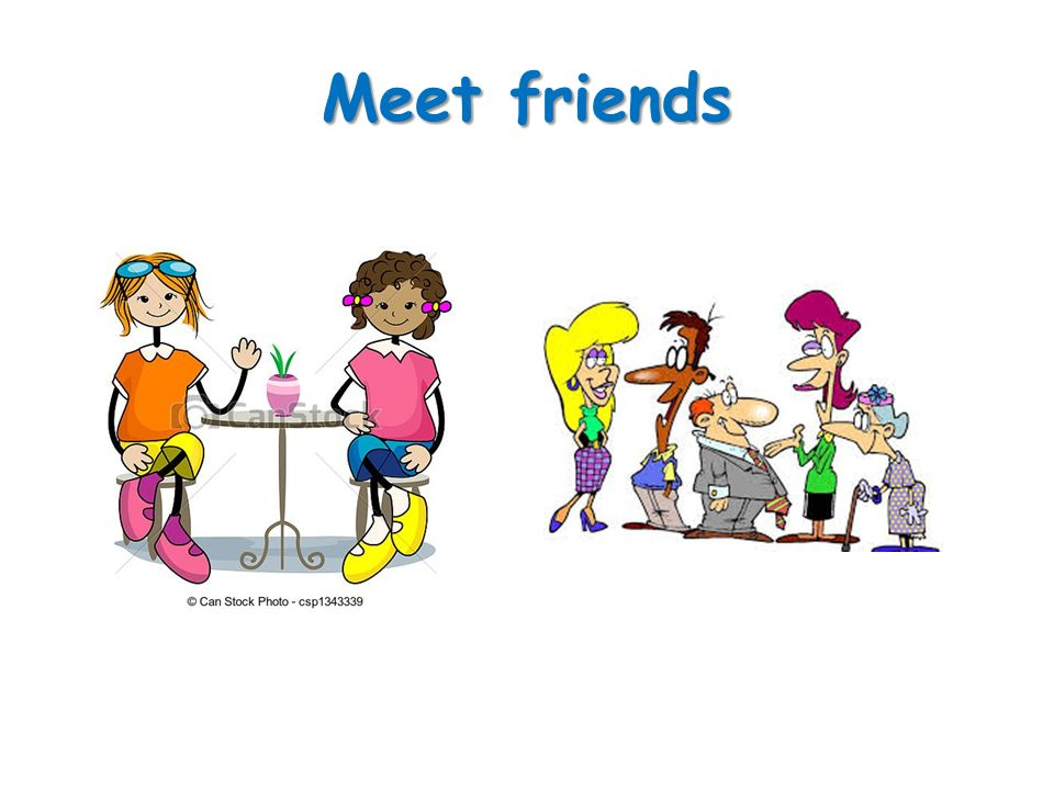 Meet friends