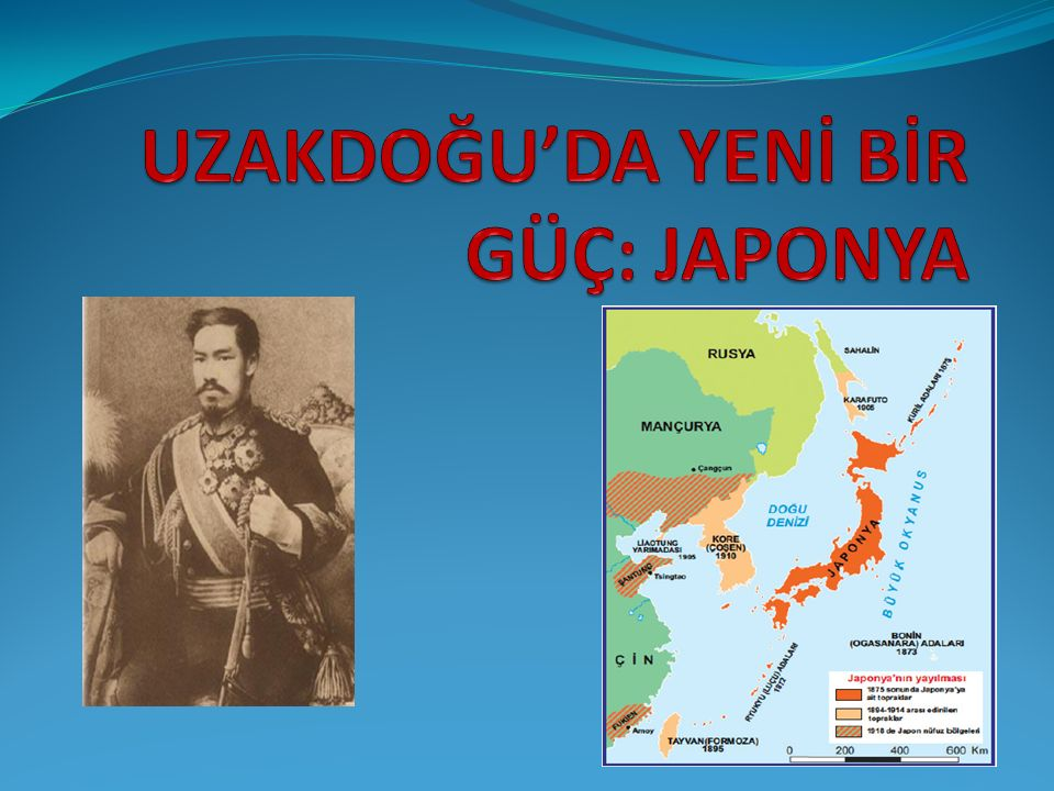 UZAKDOĞU'DA YENİ BİR GÜÇ: JAPONYA