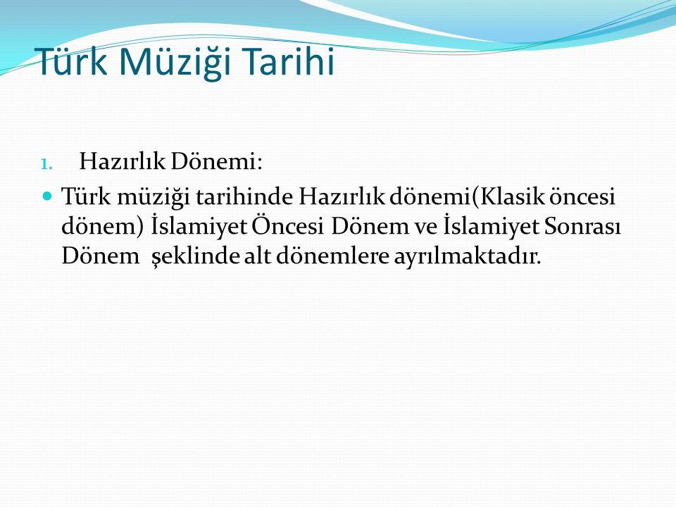 Türk Müziği Tarihi Hazırlık Dönemi: