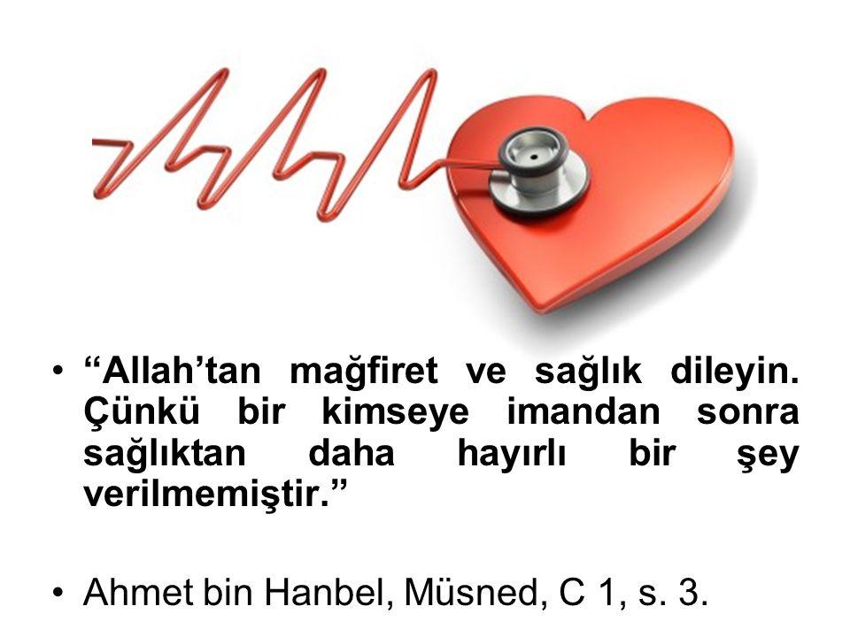 Allah'tan mağfiret ve sağlık dileyin