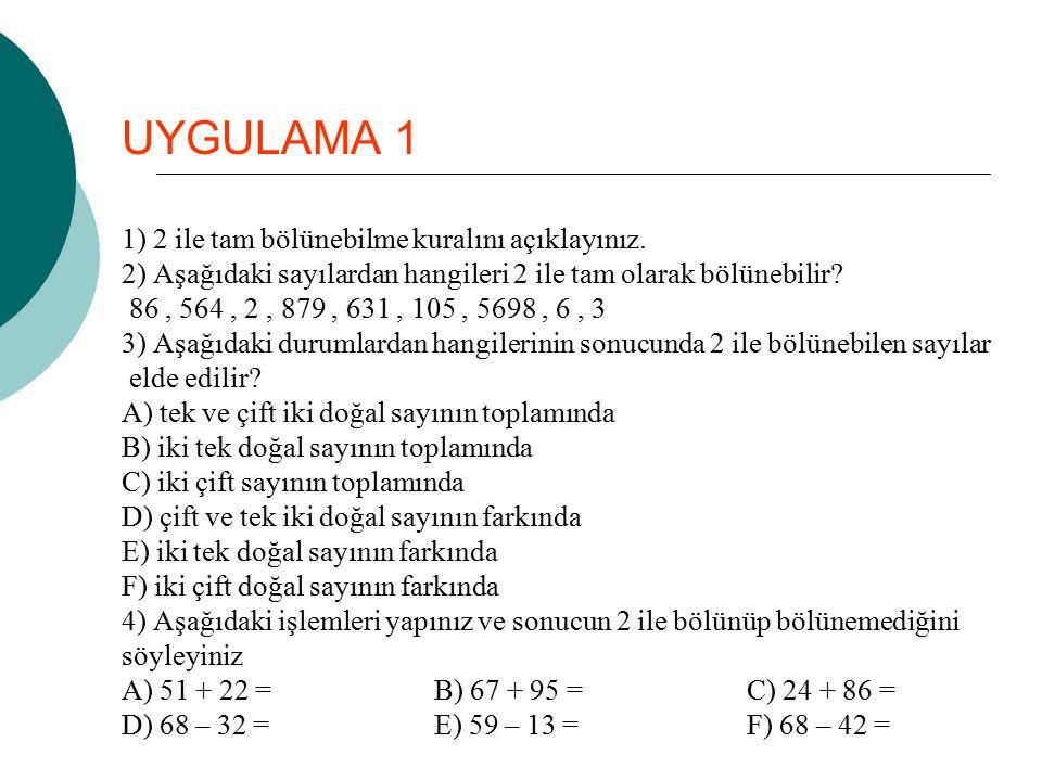 UYGULAMA 1 1) 2 ile tam bölünebilme kuralını açıklayınız