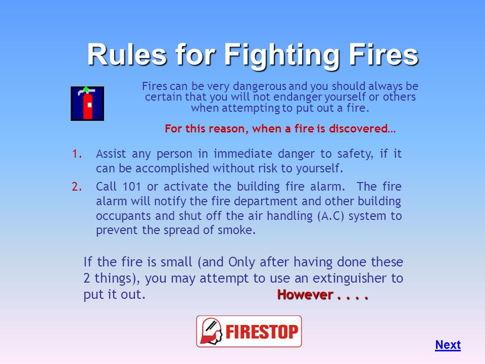 Rules for Fighting Fires For this reason, when a fire is discovered…