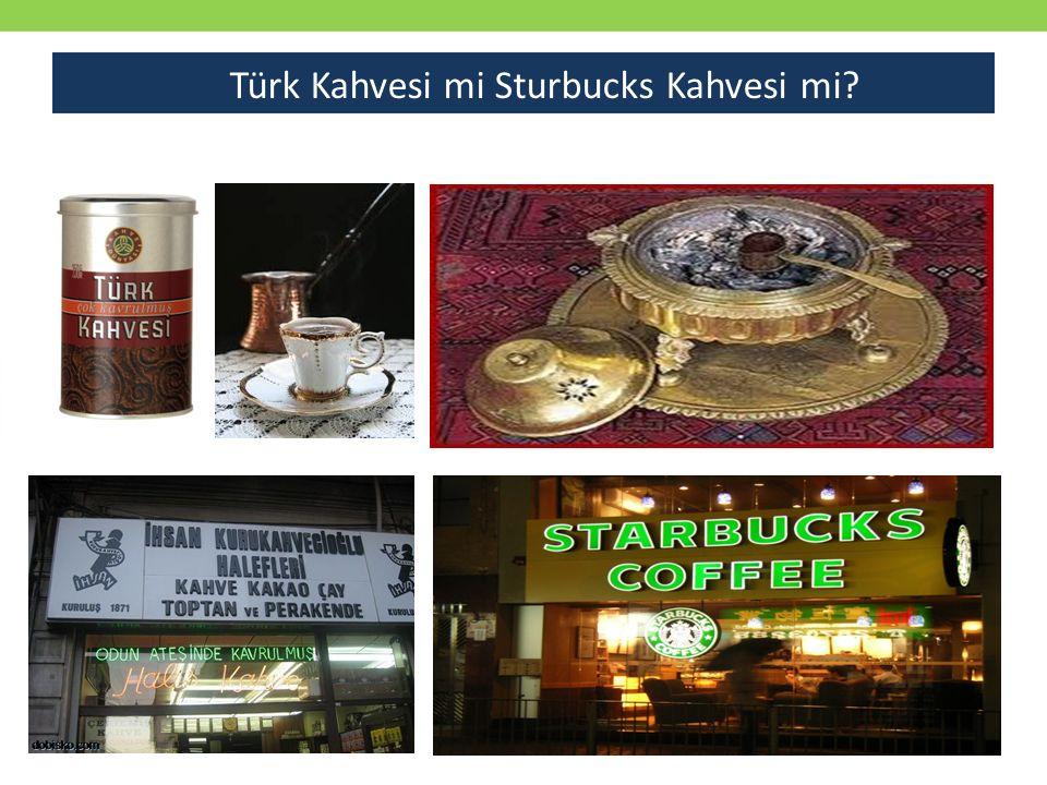Türk Kahvesi mi Sturbucks Kahvesi mi
