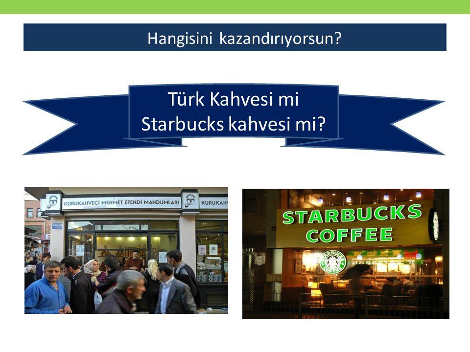 Türk Kahvesi mi Starbucks kahvesi mi