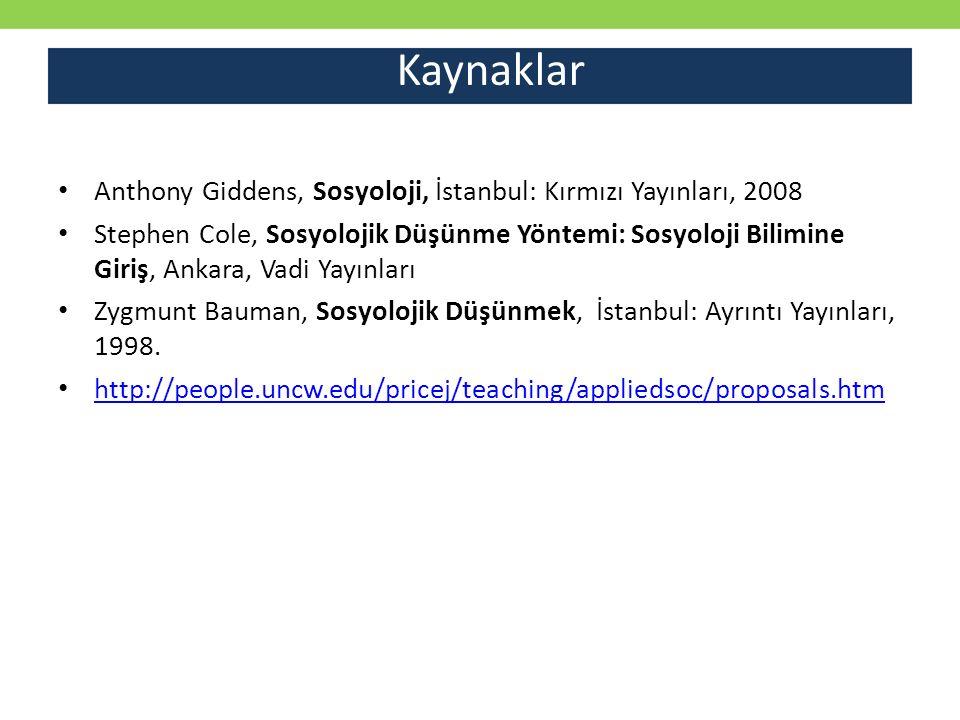 Kaynaklar Anthony Giddens, Sosyoloji, İstanbul: Kırmızı Yayınları, 2008.