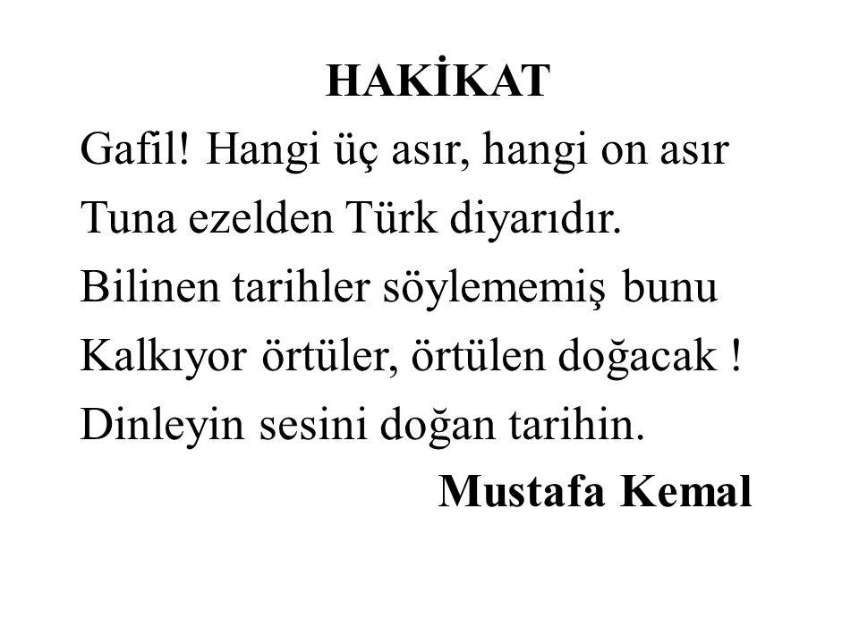 HAKİKAT Gafil! Hangi üç asır, hangi on asır. Tuna ezelden Türk diyarıdır. Bilinen tarihler söylememiş bunu.